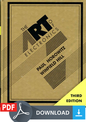 The Art of Electronics by Paul Horowitz and Winfield Hill 978-0521809269