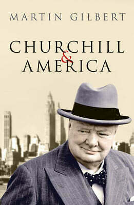 Churchill and America by Martin Gilbert (Hardback) Expertly Refurbished Product