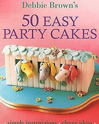 50 Easy Party Cakes, Debbie Brown, Used; Good Book