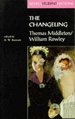The Changeling (Revels Student Editions), Bawcutt, N. W. & Middleton, Thomas & R