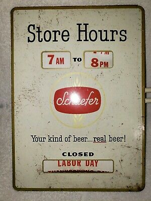 Vintage Schaefer Beer Sign (Rare) Store Sign Advertising Hours N Closed Holidays