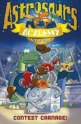 Astrosaurs Academy 2: Contest Carnage!, Cole, Steve, Used; Good Book