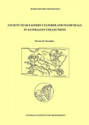 Ancient Near Eastern Cylinder and Stamp Seals in Australian Collections, Pape...