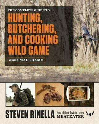 The Complete Guide to Hunting, Butchering, and Cooking Wild Game  [P.DF]