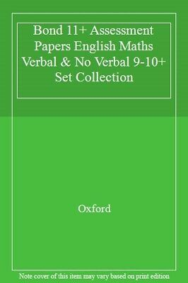 Bond 11+ Assessment Papers English Maths Verbal & No Verbal 9-10+ Set Collecti,