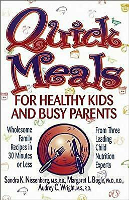 Quick Meals for Healthy Kids & Busy Parents: Wholesome Family Meals in 30 Minute