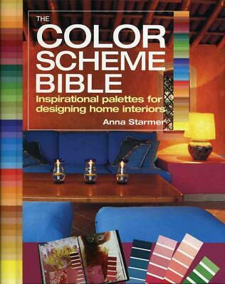 The Color Scheme Bible: Inspirational Palettes for Designing Home Interiors by A