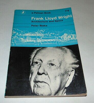 1963 FRANK LLOYD WRIGHT ARCHITECTURE AND SPACE Peter Blake ILLUSTRATED