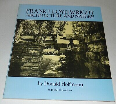 1986 FRANK LLOYD WRIGHT ARCHITECTURE AND NATURE Donald Hoffman ILLUSTRATED