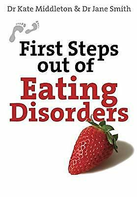 First Steps Out of Eating Disorders (First Steps Series), Middleton, Dr Kate, Us