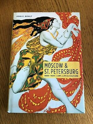 MOSCOW & ST. PETERSBURG 1900-1920 by JOHN E. BOWLT - THE VENDOME PRESS - H/B D/W