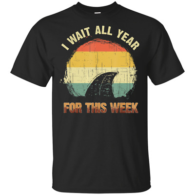 I Wait All Year For This Week T-Shirt Funny Shark Tee Shirt Short Sleeve S-5XL