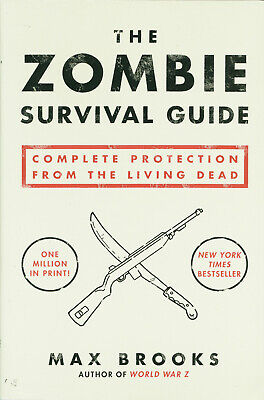 Zombie Survival Guide: Complete Protection From The Living Dead By Max Brooks