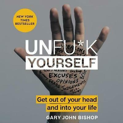 Unfu*k Yourself: Get Out of Your Head and Into Your Life (English) Compact Disc