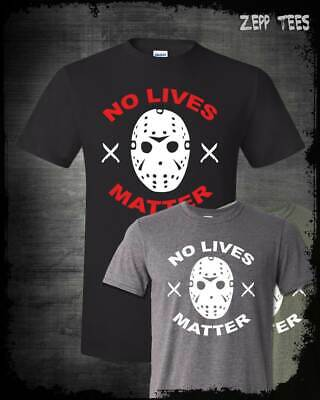 No Lives Matter Jason Vorhees Friday The 13Th Horror Movie Scary Meme T-Shirt