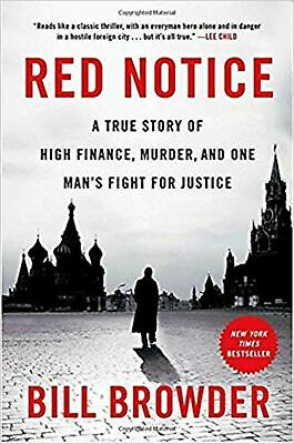 Red Notice: A True Story of High Finance, Murder, and One Man's Fight for Jus...