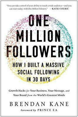 One Million Followers: How I Built a Massive Social Following in 30 Days by Kane