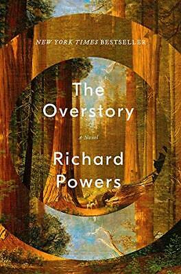 The Overstory: A Novel Hardcover 2019 by Richard Powers new