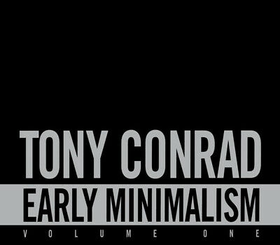 Tony CONRAD Early Minimalism 4 CD Box Velvet Underground La Monte Young TOTE