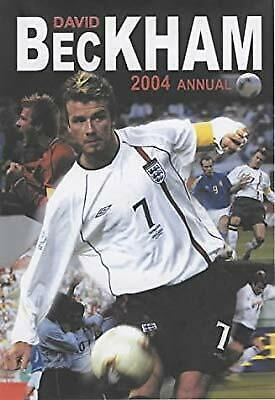 David Beckham Unofficial Annual 2004, Anon, Used; Good Book