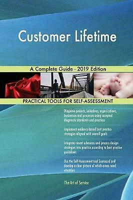 Customer Lifetime a Complete Guide - 2019 Edition by Gerardus Blokdyk Paperback