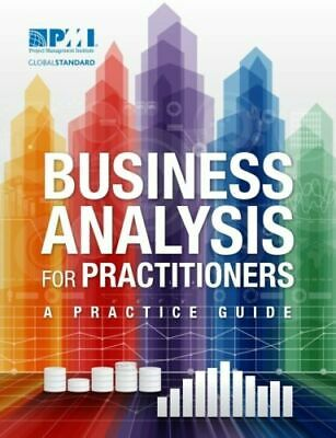 BUSINESS ANALYSIS FOR PRACTITIONERS: A PRACTICE GUIDE by PMI 🌟PDF🌟 2015