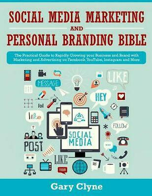 Social Media Marketing and Personal Branding Bible: The Practical Guide to Rapid