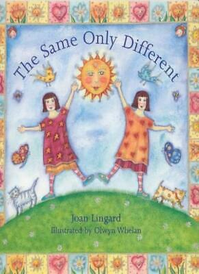 The Same Only Different,Joan Lingard, Olwyn Whelan