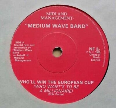 "Medium Wave Band Who'll Win The European Cup 7"" 1980 (Football Song) Uk"