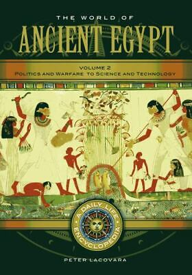 The World of Ancient Egypt [2 volumes]: A Dai.. 9781610692298 by Lacovara, Peter