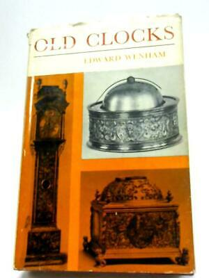 Old Clocks For Modern Use: With A Guide To The (Edward Wenham - 1964) (ID:42924)