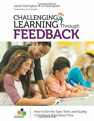 Challenging Learning Through Feedback: How to Get the Type, Tone and Quality…