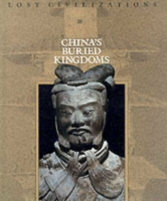 China's Buried Kingdoms (Lost Civilizations) by Time-Life Books