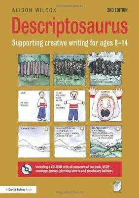 Descriptosaurus: Supporting Creative Writing for Ages 8-14 by Wilcox, Alison