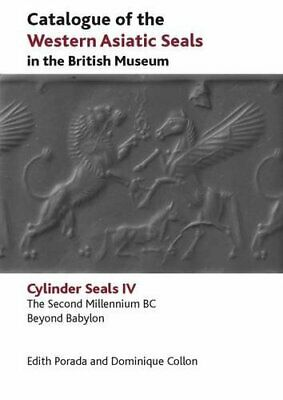 Catalogue of the Western Asiatic Seals in the British Museum: The Second Mill…