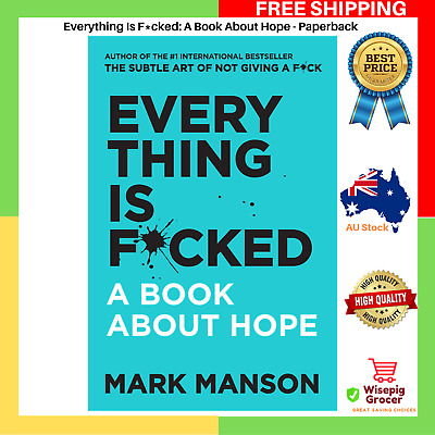 BRAND NEW Everything Is Fcked F*cked F cked * A Book About Hope Paperback Book