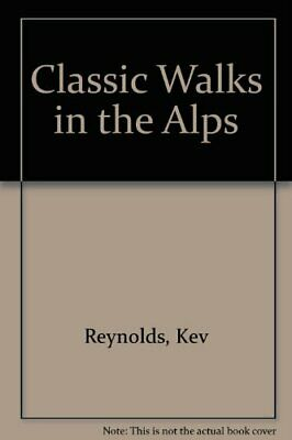 Classic Walks in the Alps, Reynolds, Kev, Used; Good Book