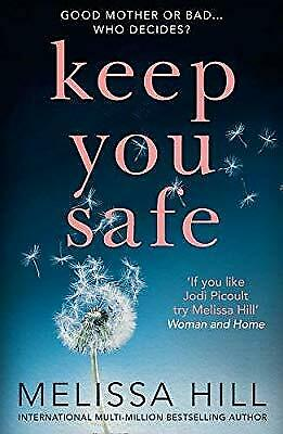Keep You Safe: A tear-jerking and compelling story that will make you think from