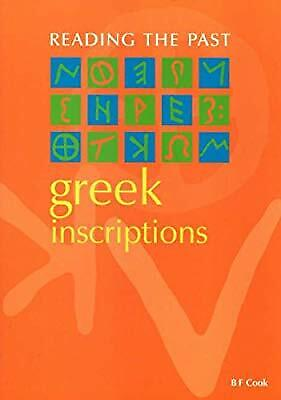 Greek Inscriptions (Reading the Past - Cuneiform to the Alphabet), Cook, Used; G