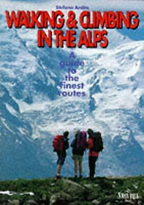 Walking and Climbing in the Alps, Ardito, Stefano, Used; Good Book