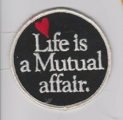 Life is a Mutual affair (Collectors patch/crest)