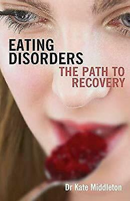 Eating Disorders: The Path to Recovery, Middleton, Dr. Kate, Used; Good Book