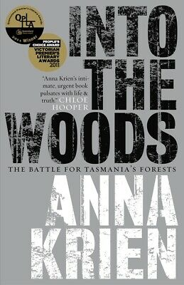 Into The Woods: The Battle For Tasmanias Forests ' Krien, Anna