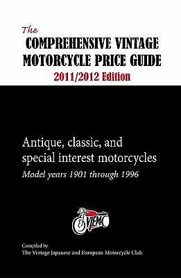 The Comprehensive Vintage Motorcycle Price Guide 2011/2012 Edition: The Vintage