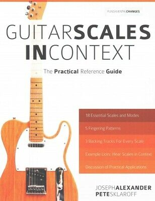 Guitar Scales in Context : The Practical Reference Guide, Paperback by Alexan...