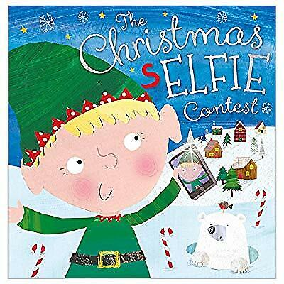 The Christmas Selfie Contest (Story Book), Rosie Greening, Used; Good Book
