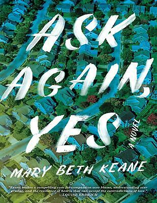 Ask Again, Yes: A Novel by Mary Beth Keane 2019 (E-B0K&AUDI0B00K||E-MAILED) #20