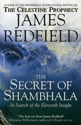 Secrets of Shambala: In Search of the Eleventh Insight by James Redfield