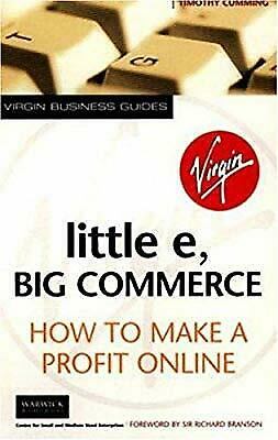 Little E, Big Commerce: How to Make a Profit Online (Virgin Business Guides), Cu
