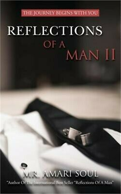 Reflections Of A Man II: The Journey Begins With You (Paperback or Softback)